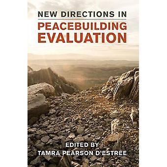 New Directions in Peacebuilding Evaluation by Tamra Pearson D'Estree