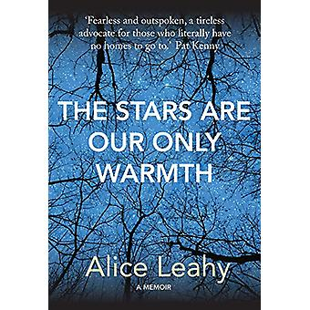The Stars Are Our Only Warmth by Alice Leahy - 9781788490252 Book