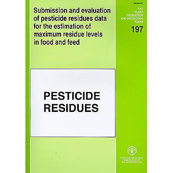 Submission and Evaluation of Pesticide Residues Data for the Estimati