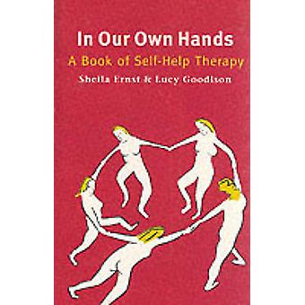 In Our Own Hands - Book of Self-help Therapy by Sheila Ernst - Lucy Go