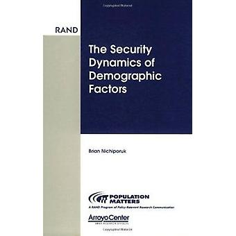 The Security Dynamics of Demographic Factors by Brian Nichiporuk - 97
