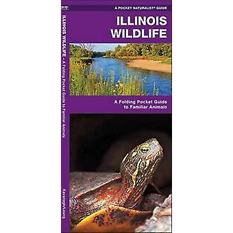 Illinois Wildlife - A Folding Pocket Guide to Familiar Species by Jame