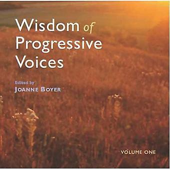 WISDOM OF PROGRESSIVE VOICES: 1 (Wisdom Voices Book)