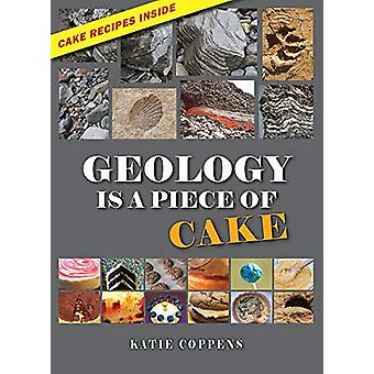 Geology Is a Piece of Cake by Katie Coppens - 9781943431465 Book