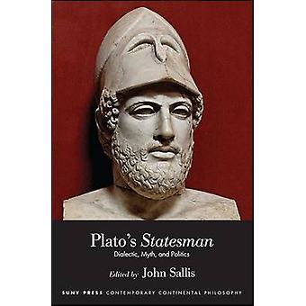 Plato's Statesman - Dialectic - Myth - and Politics by John Sallis - 9