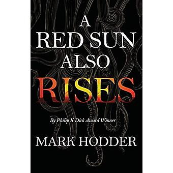 A Red Sun Also Rises by Mark Hodder - 9781911390435 Book