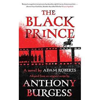 The Black Prince - Adapted from an original script by Anthony Burgess