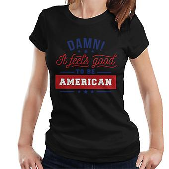 Damn It Feels Good To Be American Women's T-paita