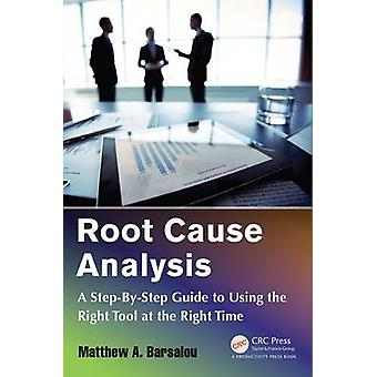 Root Cause Analysis - A Step-by-Step Guide to Using the Right Tool at