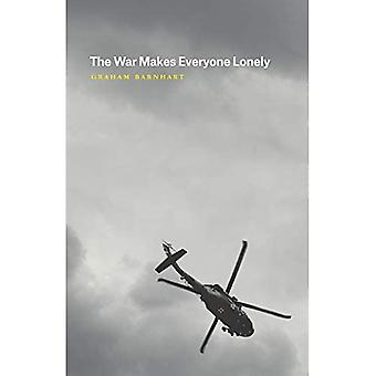 The War Makes Everyone Lonely (Phoenix Poets)
