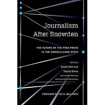 Journalistiek Na Snowden: De toekomst van de Vrije Pers in de Surveillance State (Columbia Journalism Review Books)
