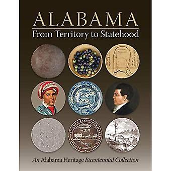Alabama van territorium tot staat: Een Alabama Heritage Bicentennial Collection