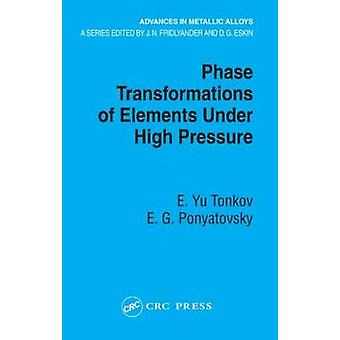 Phase Transformations of Elements Under High Pressure by Tonkov & E. YuPonyatovsky & E.G. Institute of Solid State Physics & Moscow & Russia