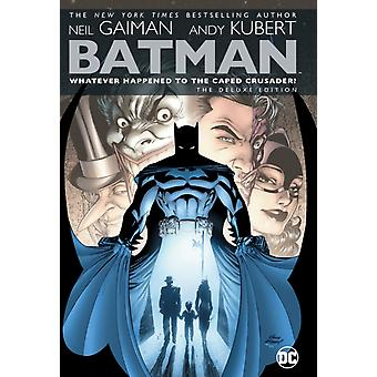 Batman Whatever Happened to the Caped Crusader Deluxe 2020 Edition par Gaiman & Neil