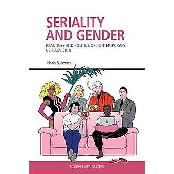 Gender and Seriality: Practices and Politics of Contemporary Us Television