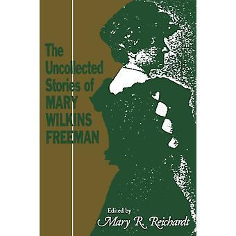 Mary R. Reichardtin mary Wilkins Freemanin taajamaton tarina