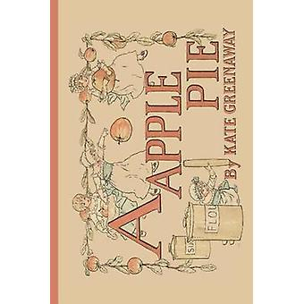 A Apple Pie by Kate Greenaway - 9781429093644 Book