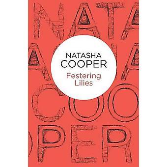 الزنابق المتقيحة من قبل ناتاشا كوبر -- 9781447238485 كتاب