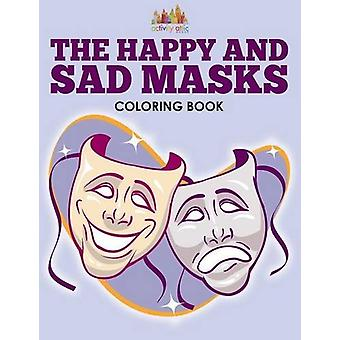 The Happy and Sad Masks Coloring Book by Activity Attic - 97816832393