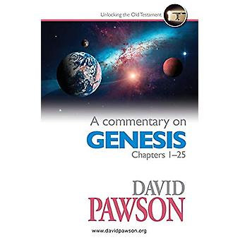 A Commentary on Genesis Chapters 1-25 by David Pawson - 9781911173823