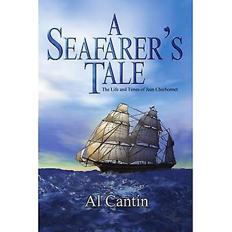 A Seafarers Tale: The Life and Times of Jean Charbonnet