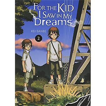 For the Kid I Saw In My Dreams, Vol. 2 by Kei Sanbe (Paperback, 2019)