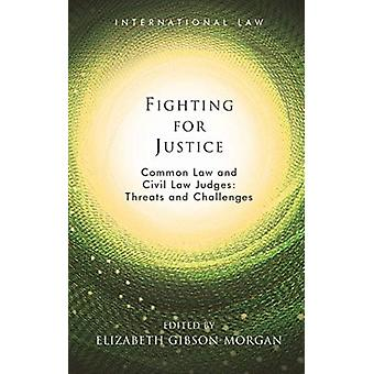 Fighting for Justice by Edited by Elizabeth Gibson Morgan