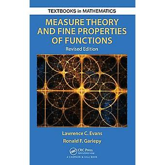 Measure Theory and Fine Properties of Functions Revised Edition by Evans & Lawrence Craig