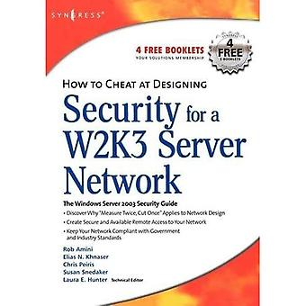 How to Cheat at Designing Security for a Windows Server 2003 Network: The Windows Server 2003 Security Guide