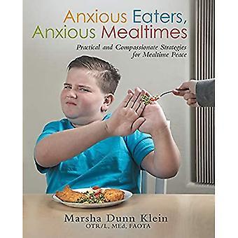 Ängstliche Esser, ängstliche Mahlzeiten: Praktische und mitfühlende Strategien für den Frieden bei den Mahlzeiten