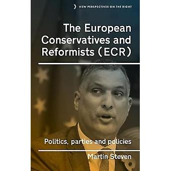 The European Conservatives and Reformists ECR Politics parties and policies 13 New Perspectives on the Right