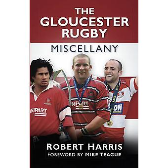 The Gloucester Rugby Miscellany by Robert Harris - 9780750954686 Book