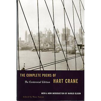 The Complete Poems of Hart Crane (Centennial ed.) by Hart Crane - Har