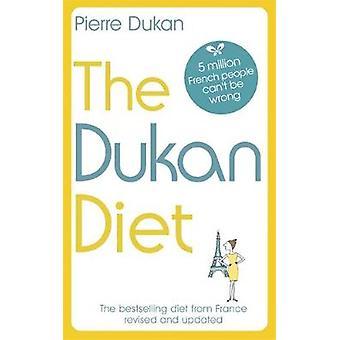 Die Dukan-Diät - die überarbeitete und aktualisierte Auflage für 2019 durch die Dukan