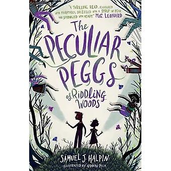 The Peculiar Peggs of Riddling Woods by The Peculiar Peggs of Riddlin
