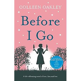 Before I Go (Main) by Colleen Oakley - 9781760112103 Book
