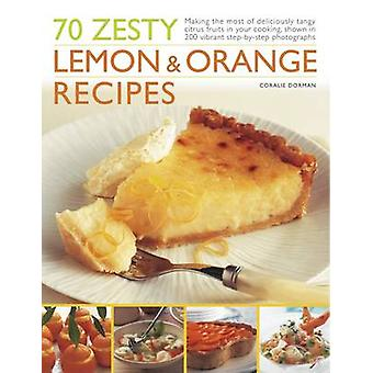 70 Zesty Lemon and Orange Recipes - Making the Most of Deliciously Tan