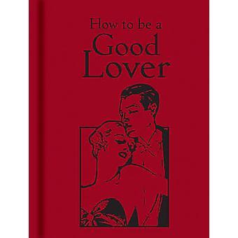 Hur man vara en bra älskare av Bodleian Library - 9781851242801 bok