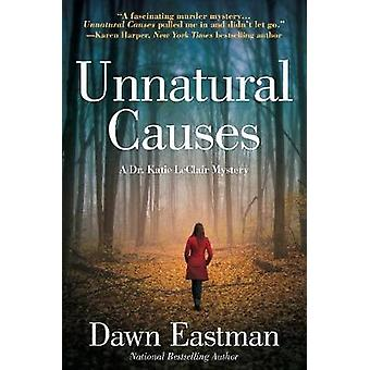 Unnatural Causes - A Dr. Katie LeClair Mystery by Unnatural Causes - A