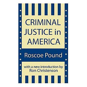 Criminal Justice in America (New edition) by Roscoe Pound - 978156000