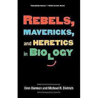 Rebellerna, Mavericks och kättare i biologi