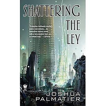 Shattering the Ley