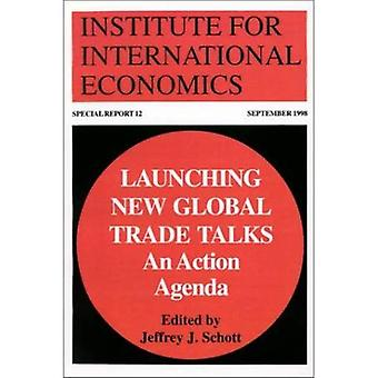 Launching New Global Trade Talks An Action Agenda