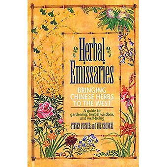 Herbal Emissaries - Bringing Chinese Herbs to the West: A Guide to Gardening, Herbal Wisdom and Well-being