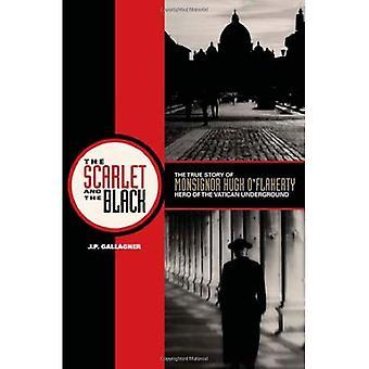 Scarlet och svart: sanna historien om Monsignor Hugh O'Flaherty, hjälten i Vatikanen under jord