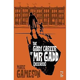 The Giddy Career of Mr Gadd