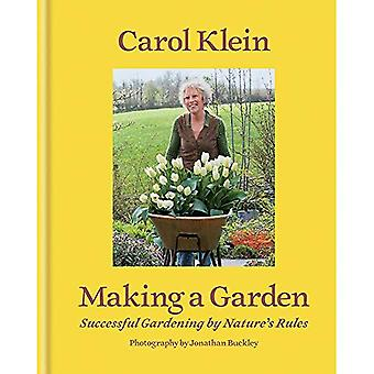 Making a Garden: Successful gardening by nature's rules