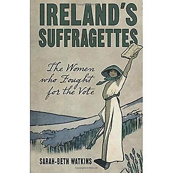 Irlands Suffragetten: die Frauen kämpften für die Abstimmung
