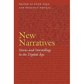 New Narratives Stories and Storytelling in the Digital Age von Ruth Page & Edited by Bronwen Thomas