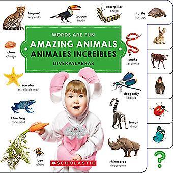 Amazing Animals/ Animales Increibles (Words Are Fun/ Diverpalabras (Bilingual)) [Board book]